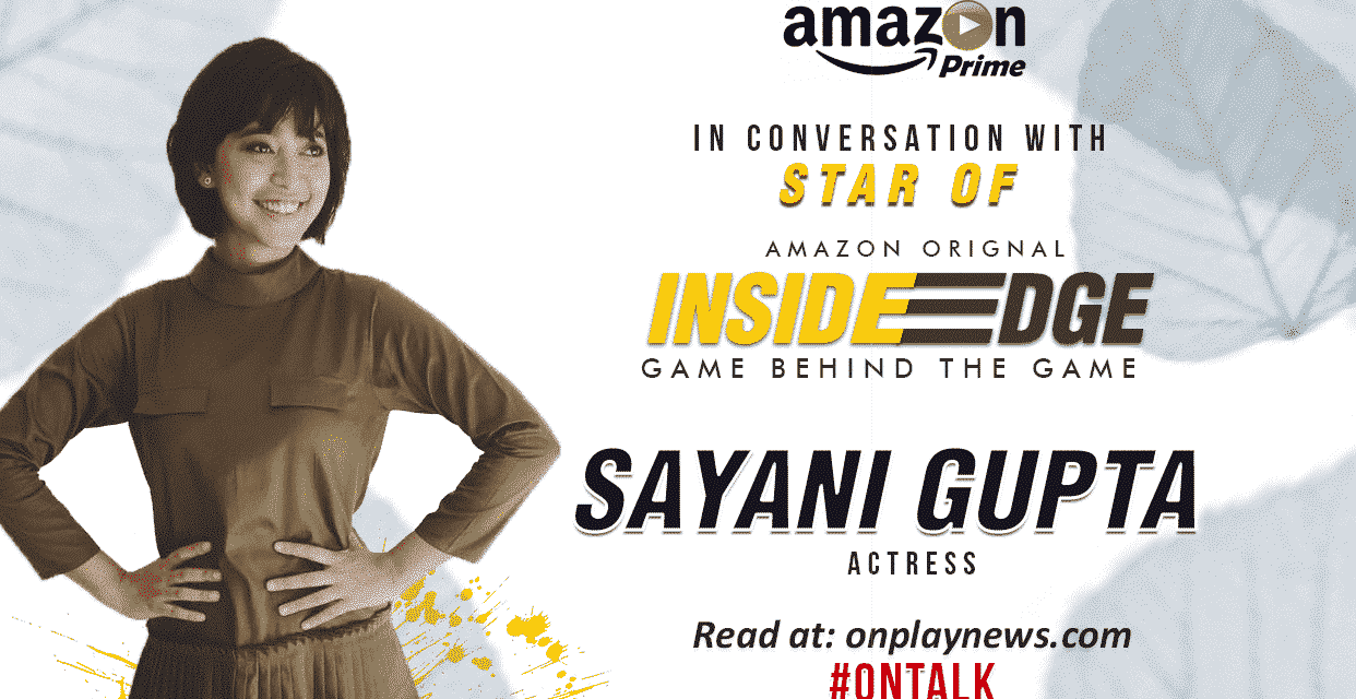 #Ontalk with Sayani Gupta – The Bigwig of Bollywood and an Ace in Amazon originals
