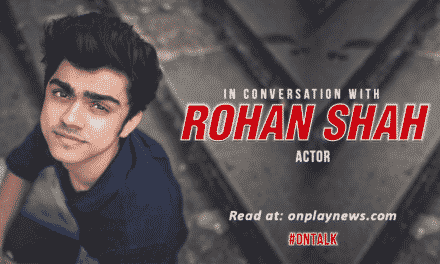 #OnTalk with ROHAN SHAH : THE RO-MAN OF THE YOUNG INDIAN SCREEN