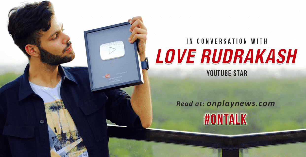 #OnTalk With the witty winner of YouTube Talkie Love Rudrakash
