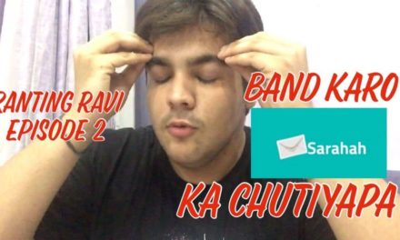 Ashish Chanchlani Is Back With #RantingRavi & This Time He Is Speaking About #SARAHAH