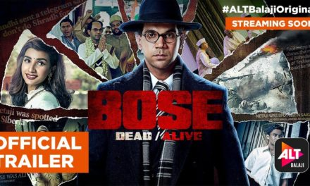 Bose Dead/Alive Trailer Review With Manav Sethi – CMO ALT Balaji