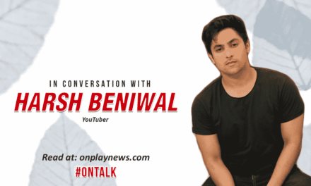 #OnTalk With Harsh Beniwal – RENDERING THE UNSAID TALE OF  A GOOD VINE MAKER, A BETTER ACTOR, AND THE BEST SON