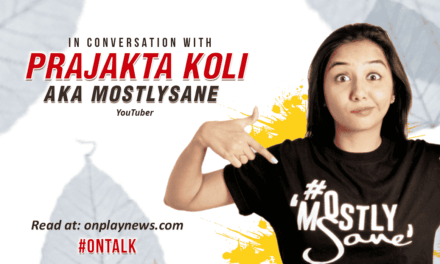 #OnTalk With MostlySane aka Prajakta Koli – The Mumbai Girl Who Won India With Her Talent