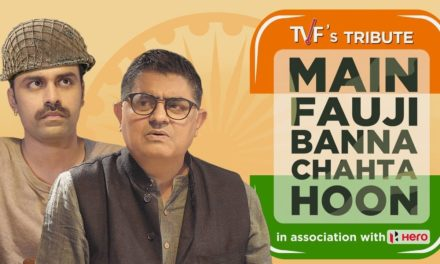 Main Fauji Banaa Chata hoon! – TVF's Satirical Tribute to Families of Indian Army