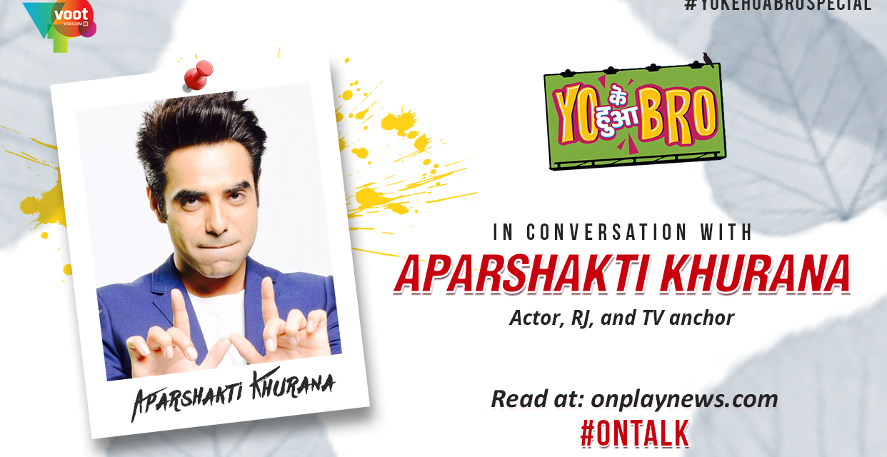 #YoKeHuaBro Special With Aparshakti Khurana At Its Candid Best