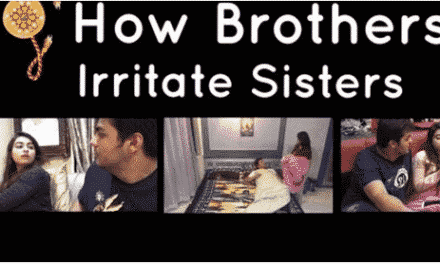 Ashish Chanchalani's Rakshabandhan Special: How Brothers Irritate Sisters