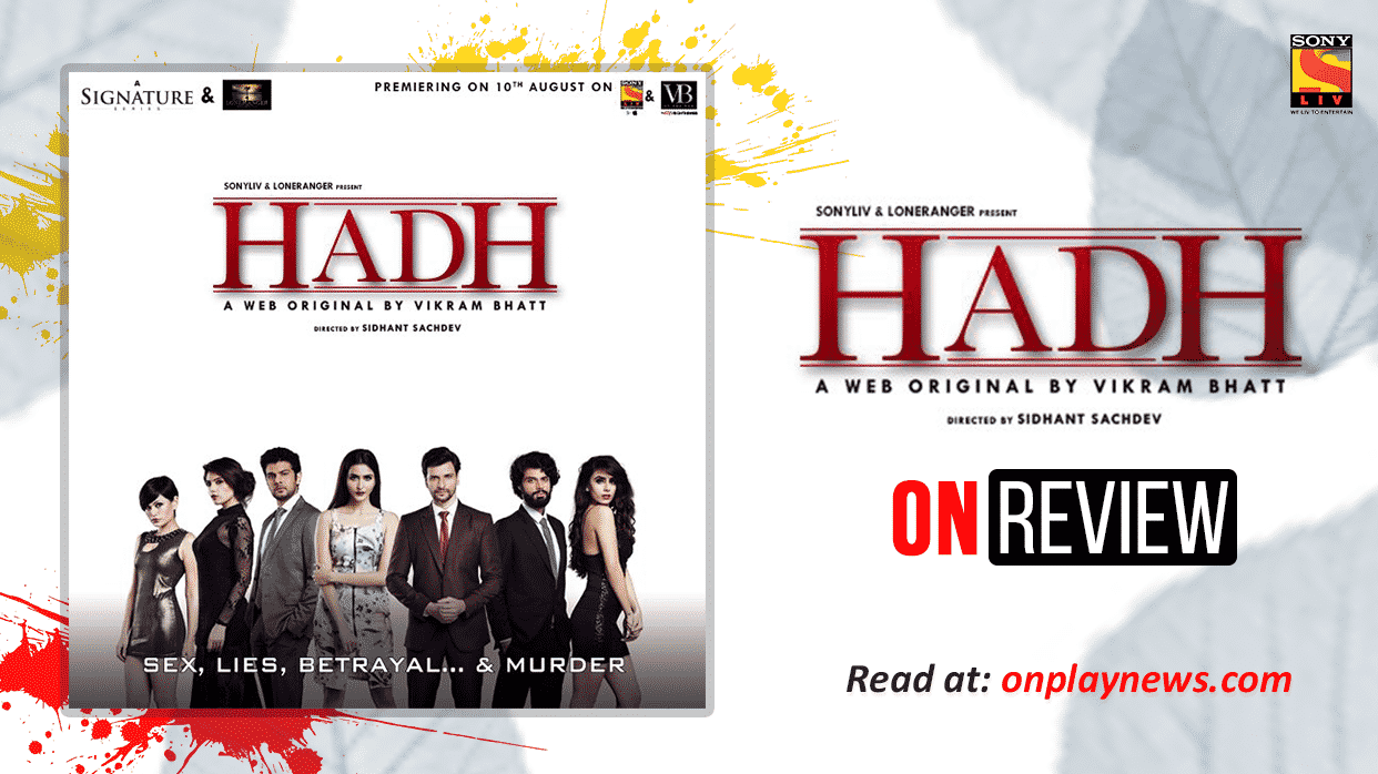 Hadh: The Boardroom Drama - Review | Onplay News