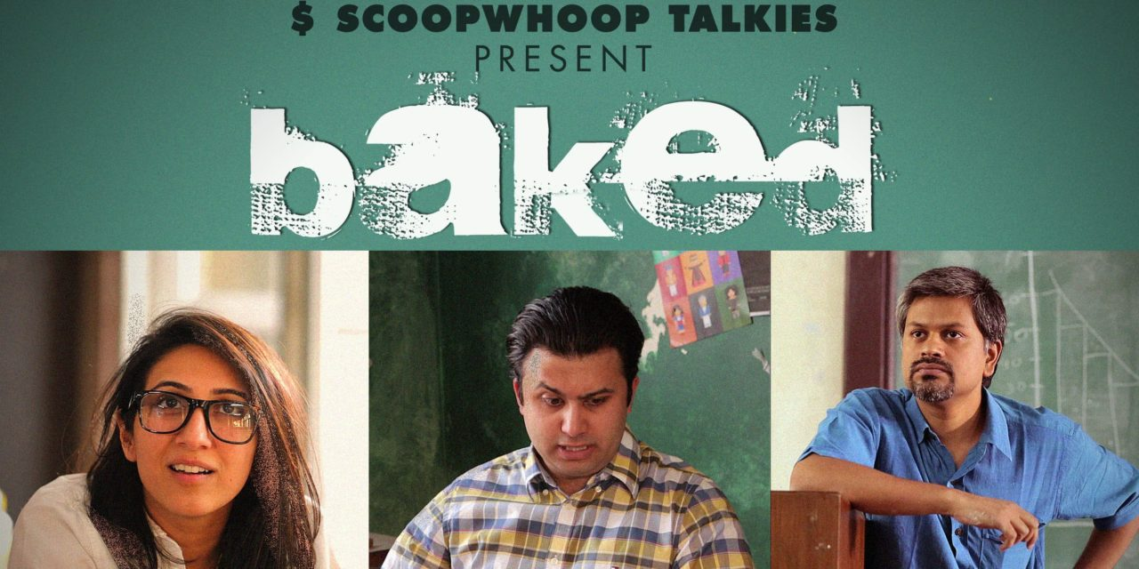 """India's best show for youth, """"BAKED"""""""