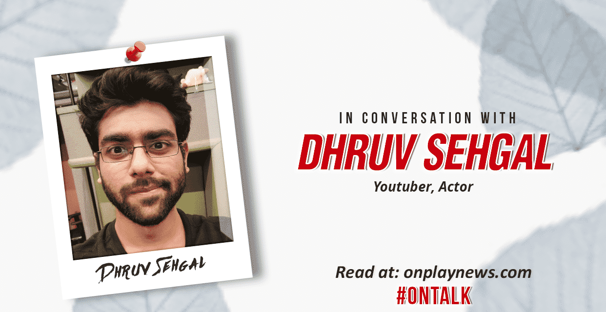 #OnTalk With Dhruv Sehgal