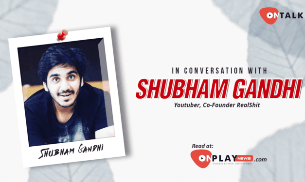 #OnTalk With Shubham Gandhi Of RealShit
