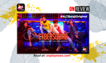 #OnReview : ALTBalaji's Cyber Squad is making Buzz in the teens