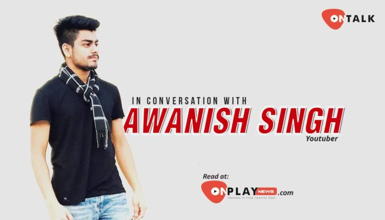 ontalk with awanish singh