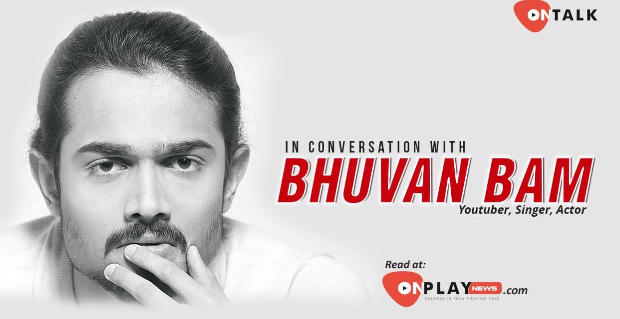 #OnTalk With Youtube Ka Baadshah – Bhuvan Bam