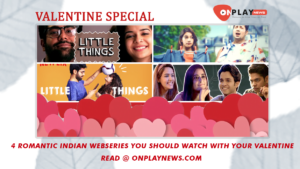 4 romantic indian webseries you should watch with your valentine 1