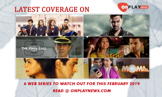 6 Web Series to watch out for this February 2019