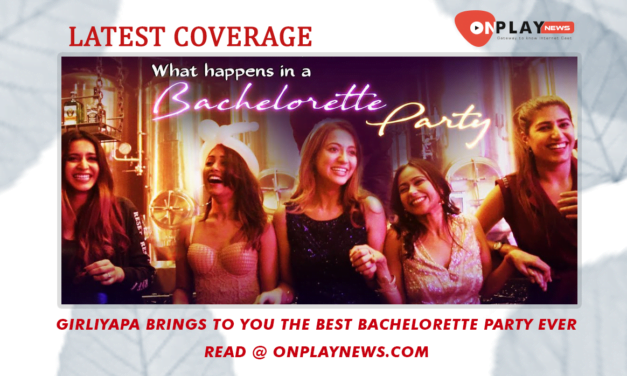 Girliyapa brings to you the Best Bachelorette Party Ever