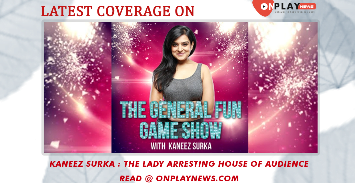 Kaneez Surka – The lady arresting house of audience