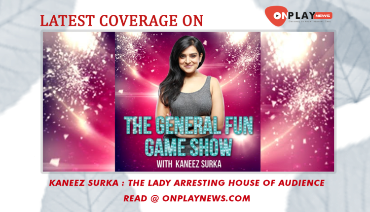 Kaneez Surka The lady arresting house of audience