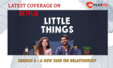 Little things Season 2 – A New Take On Relationship