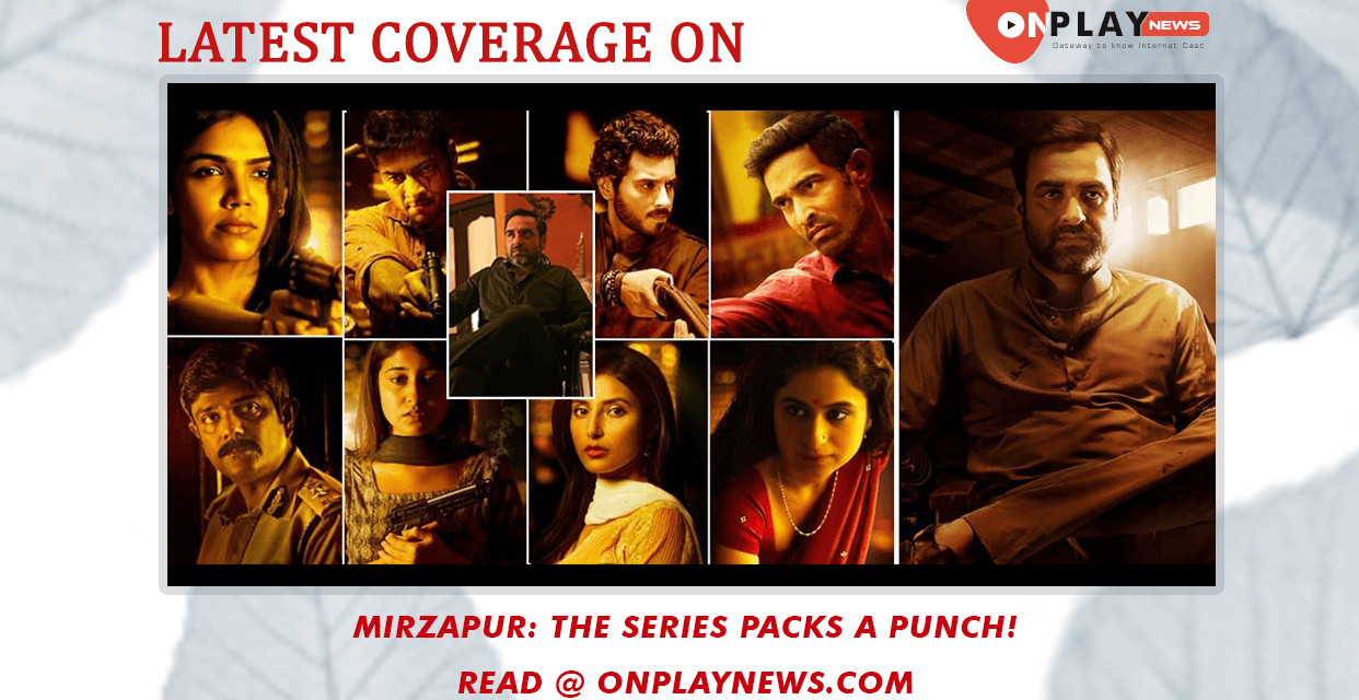 Mirzapur: The series packs a  punch!