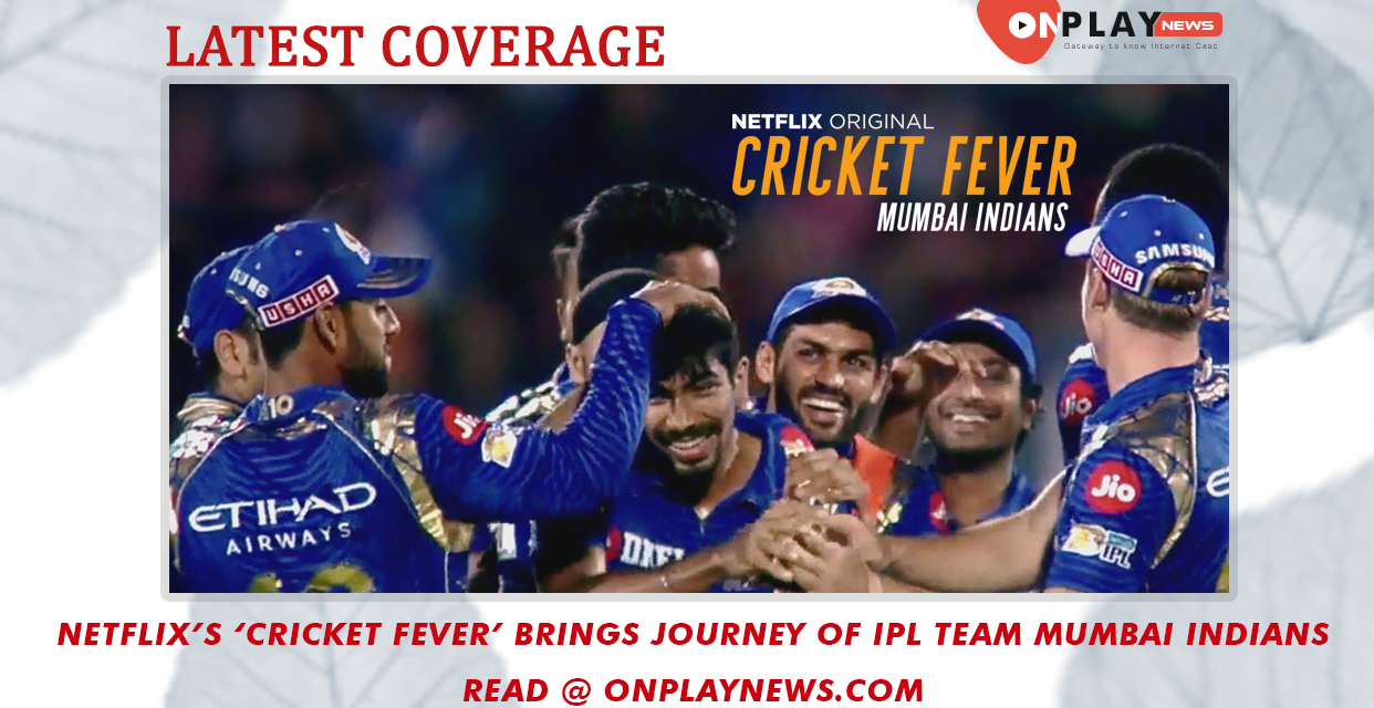 Netflix's 'Cricket Fever' brings journey of IPL team Mumbai Indians