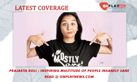 Prajakta Koli – Inspiring multitude of people insanely sane