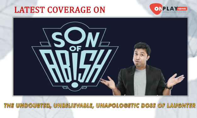 Son Of Abish Season 5 – The Undoubted, Unbelievable, Unapologetic Dose Of Laughter