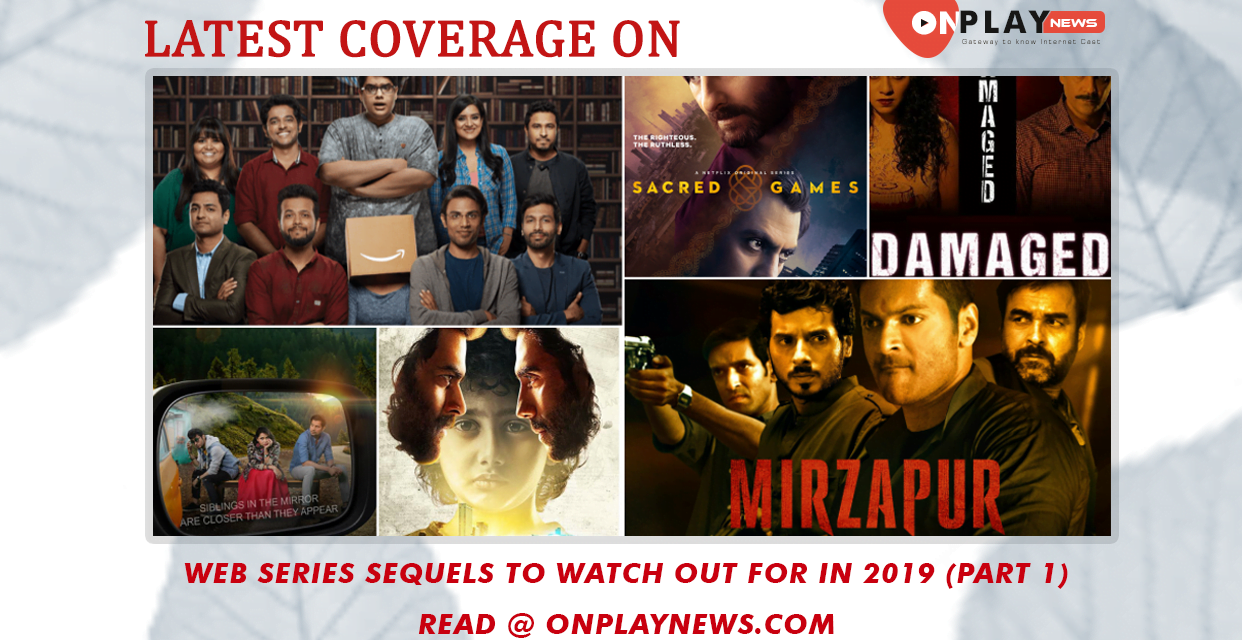Web Series Sequels to watch out for in 2019 – Phase One