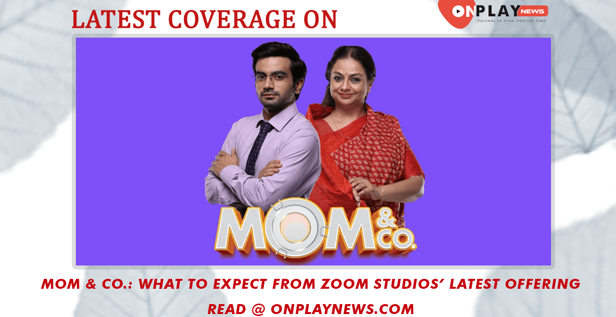 Mom And Co – What to expect from Zoom Studios' latest offering