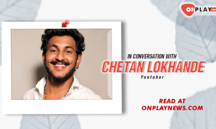 OnTalk with Chetan Lokhande – Famed Youtube Journey
