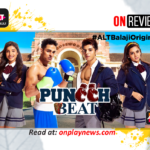 #OnReview – Puncch Beat brings college drama to life!