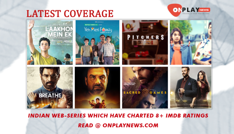 Indian web-series which have charted 8+ IMDb Ratings