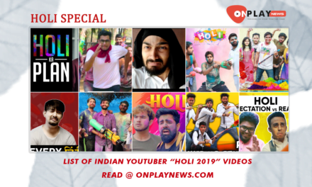 List of Indian Youtuber Holi 2019 Videos