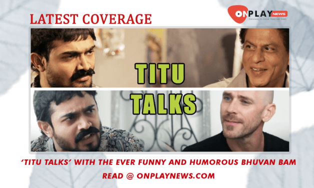 'Titu Talks' with the ever funny and humorous Bhuvan Bam
