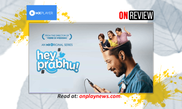 #OnReview – MX's 'Hey Prabhu' is a one time watch entertainer