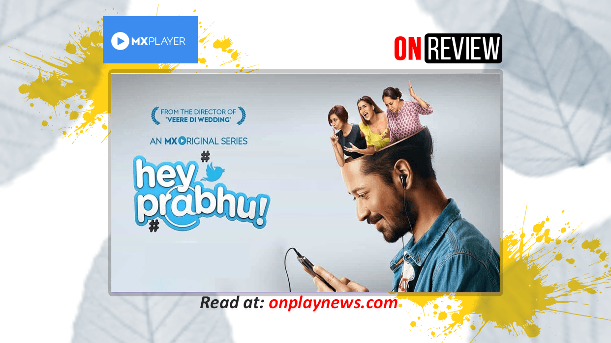 OnReview - MX's 'Hey Prabhu' Is A One Time Watch Entertainer