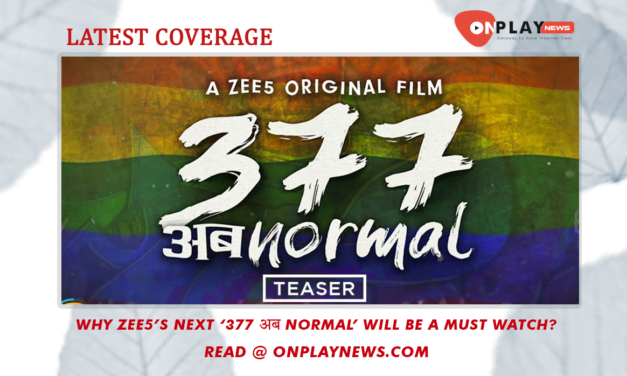 Why ZEE5's next '377 अब normal' will be a must watch?