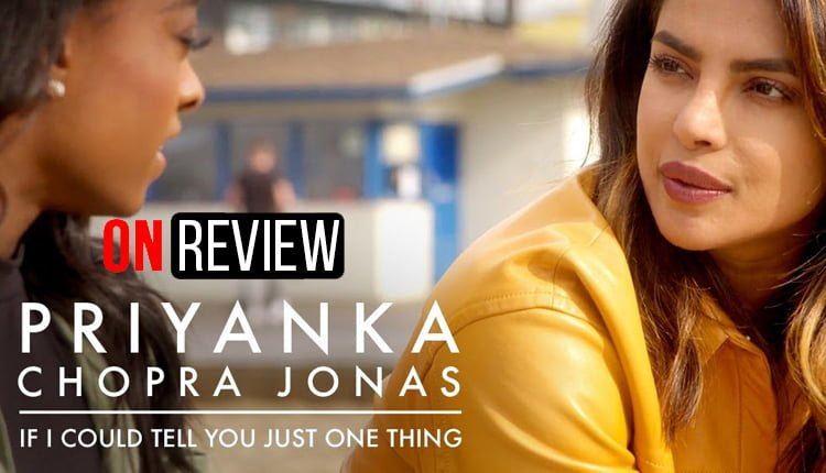 OnReview Priyanka Chopra – If i Could Tell You Just One Things Youtube Orginals India